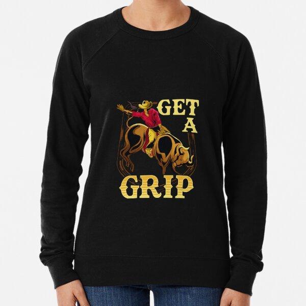 Get A Grip Bullrider Funny Competitive Riding Pun  Lightweight Sweatshirt