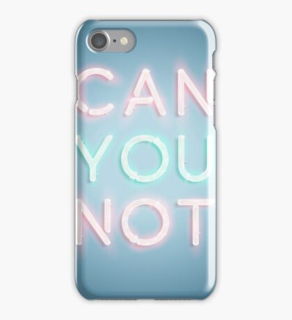 Can You Not Coque et skin iPhone