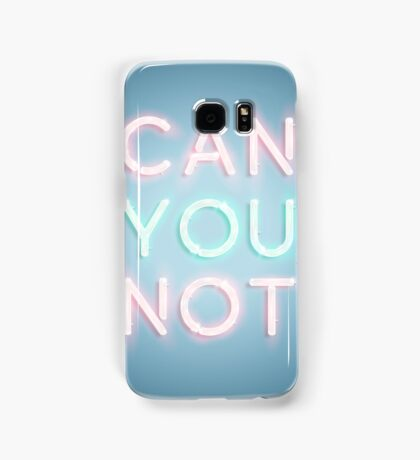 Can You Not Coque et skin Samsung Galaxy