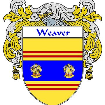 Weaver Coat of Arms / Weaver Family Crest by IrishArms