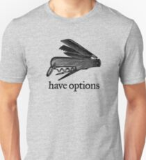 Have Options Unisex T-Shirt