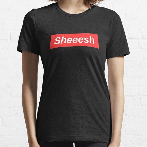 Sheesh Sheeesh Sheeeesh | Funny Trending Meme Essential T-Shirt
