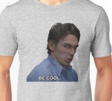 James Franco Be Cool Unisex T-Shirt