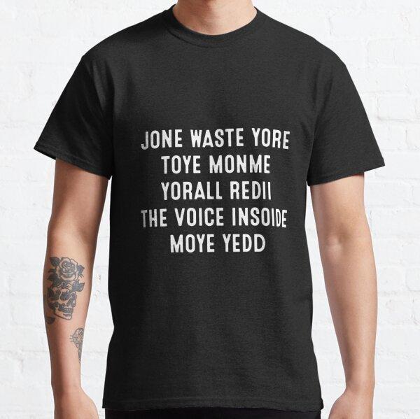 Jone Waste Yore Toye Monme Yorall Redii Classic T-Shirt