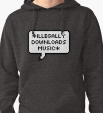 ✘ illegally downloads music ✘ Pullover Hoodie