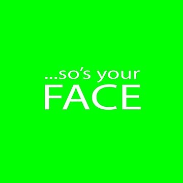 So's your FACE by jamesmiller
