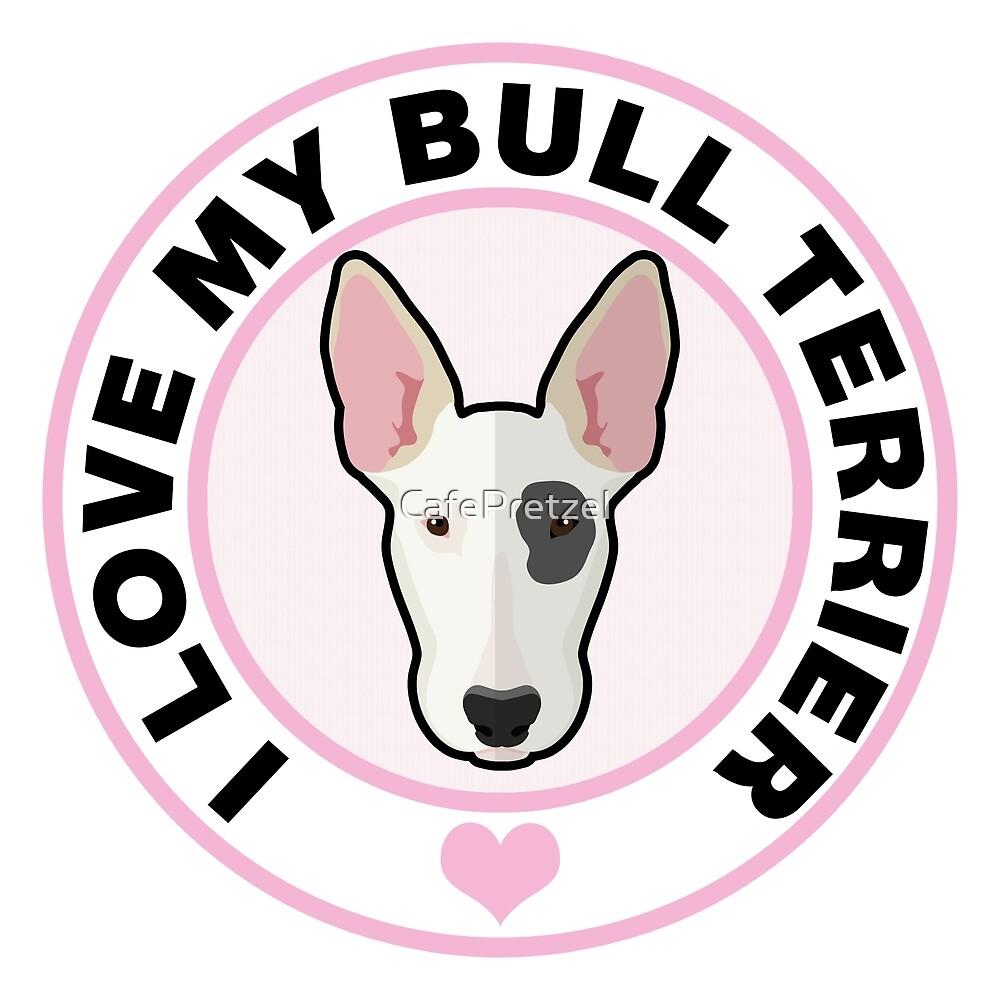 Love My Bull Terrier by CafePretzel
