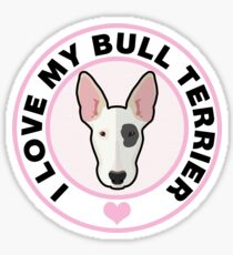 Love My Bull Terrier Sticker