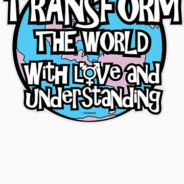 Transform The World by AngelGirl21030