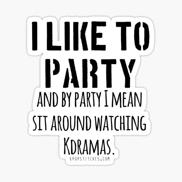 Watching Kdramas is a party! Sticker