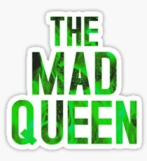 THE MAD QUEEN Sticker