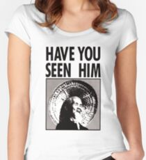 HAVE YOU SEEN HIM - Animal Chin  Women's Fitted Scoop T-Shirt