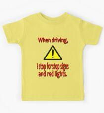 When Driving I Stop for Red Lights Kids Tee