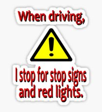 When Driving I Stop for Red Lights Sticker