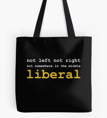 Just Liberal Tote Bag