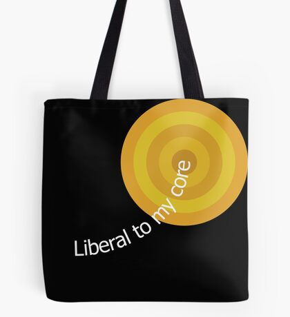 Liberal to my Core Tote Bag