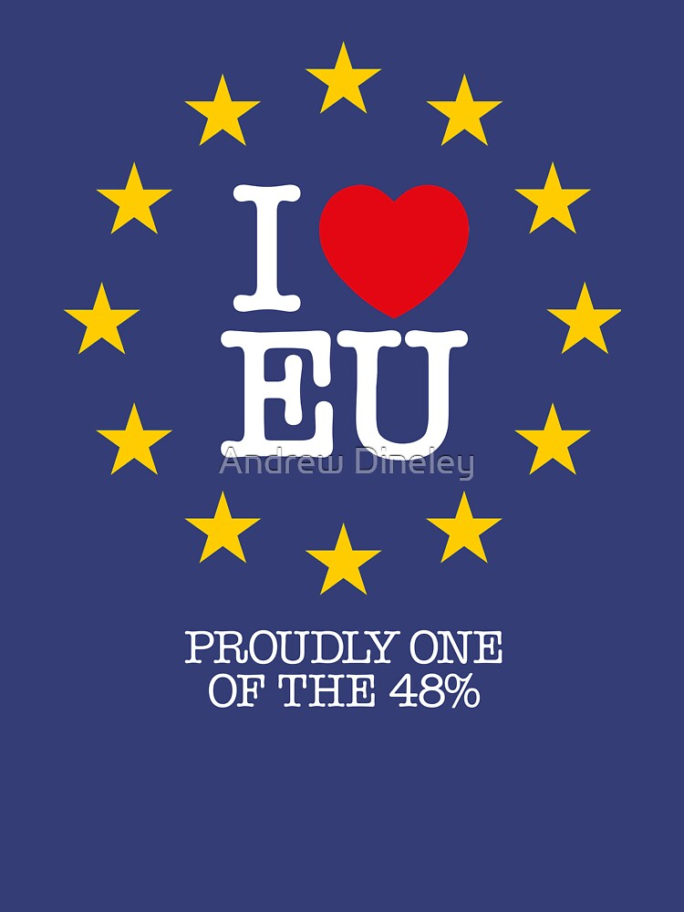 I LOVE EU - PROUDLY ONE OF THE 48% (Design #2) by Andrew-Dineley