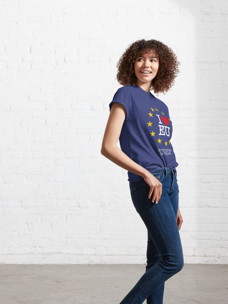 Alternate view of I LOVE EU - PROUDLY ONE OF THE 48% (Design #2) Classic T-Shirt