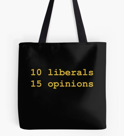 10 Liberals, 15 Opinions (Orange) Tote Bag