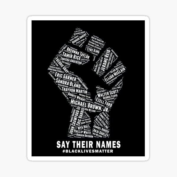 Black Lives Matter: Say Their Names Sticker