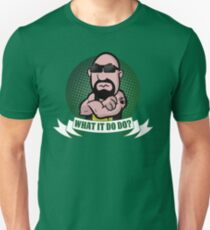 What It Do Do? Unisex T-Shirt