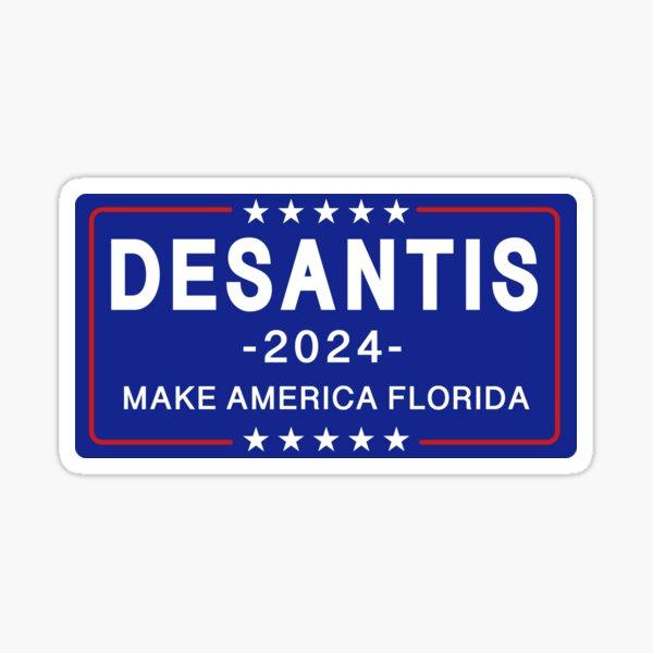 Ron Desantis for President 2024 - Make America Florida- Funny Conservative Stickers  Sticker