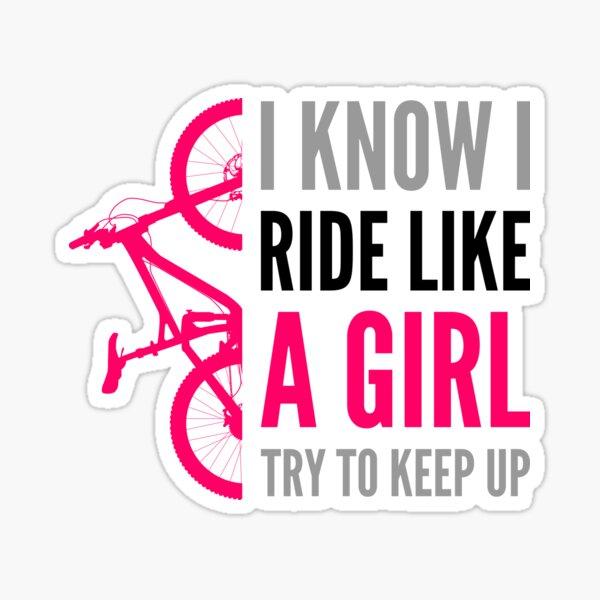I ride like a girl try to keep up Sticker