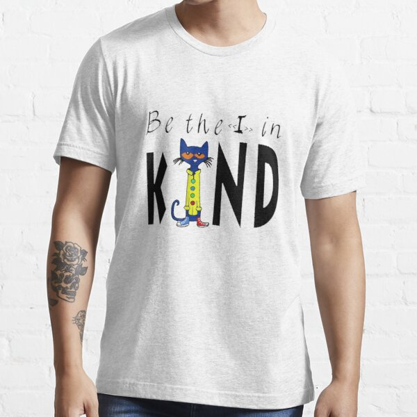 Be The I In Kind Pete The Cat Essential T-Shirt