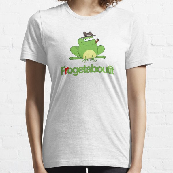 Frogetaboutit Essential T-Shirt