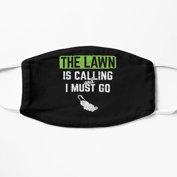 Lawn Is Calling I Must Go Landscaping Mowing  Flat Mask