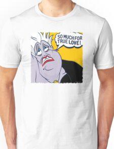 So Much For True Love Unisex T-Shirt