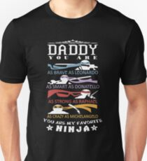 Ninja - Daddy You Are My Favorite Ninja Unisex T-Shirt