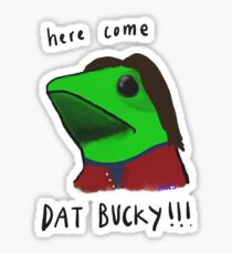 HERE COME DAT B(UCKY)OI Sticker