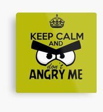 Don't Angry Me Metal Print