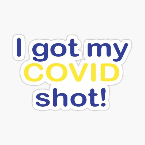 i got my COVID shot Sticker
