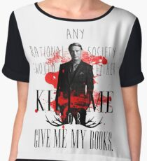 Hannibal - Kill me or give my books Women's Chiffon Top