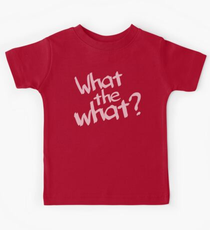 What the what? Kids Clothes