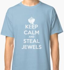 Keep Calm and Steal Jewels Classic T-Shirt