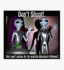 We Just Came in to Watch Ancient Aliens! (w/text) Photographic Print