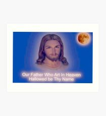Our Father... Art Print