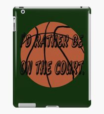 I'd Rather Be on the Court iPad Case/Skin