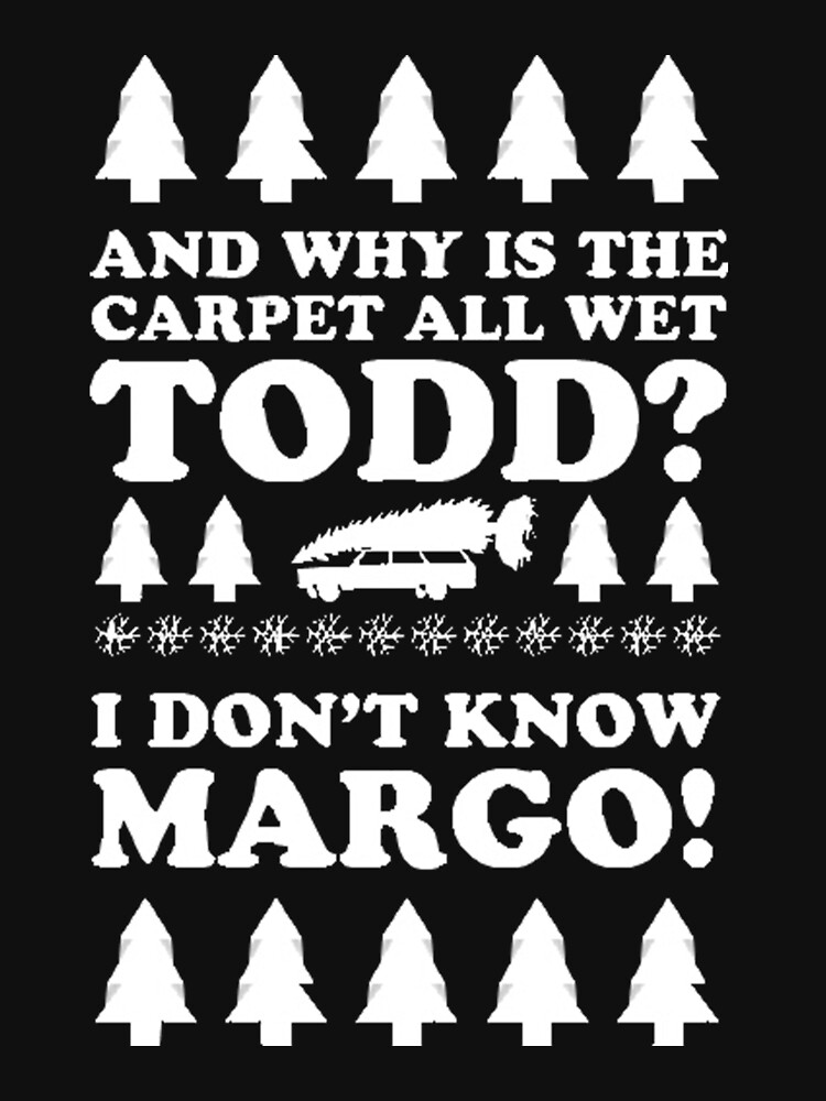 I Don&39;t Know Margo! T-Shirt by LoyceLakin