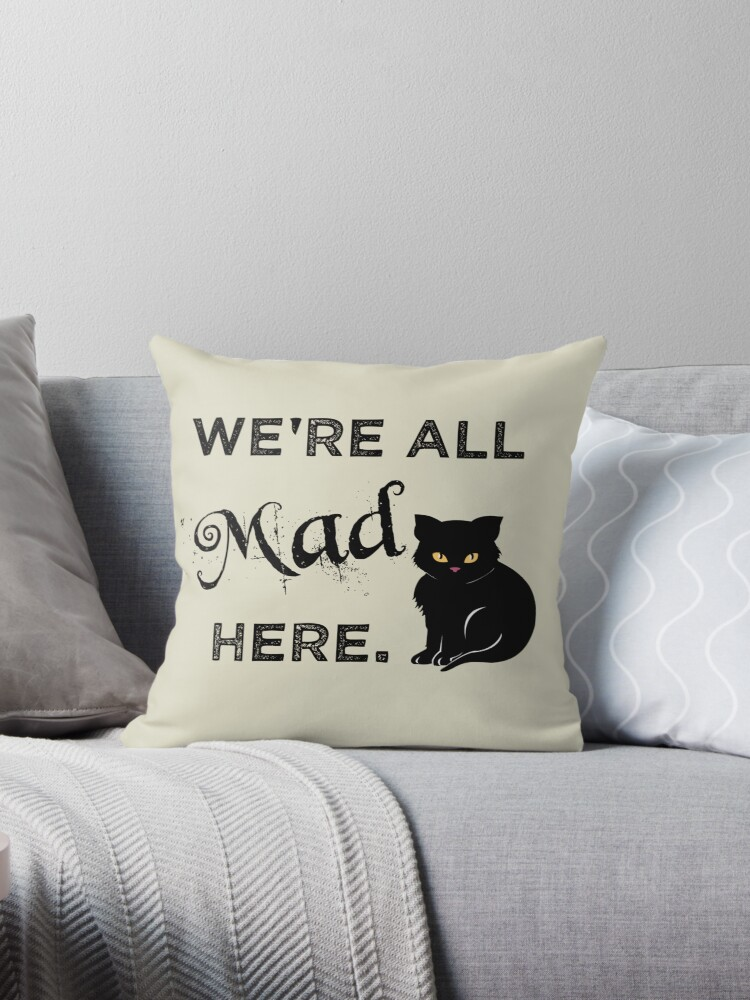 We're all Mad Here by Sarah  Mac