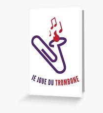 """Je joue du """"trombone"""" Greeting Card"""