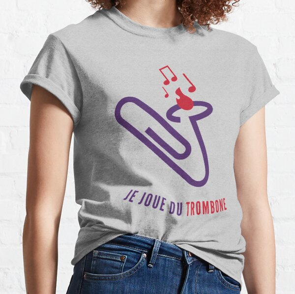 "Je joue du ""trombone"" Classic T-Shirt"
