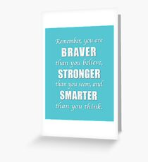 Braver, Stronger, Smarter Greeting Card