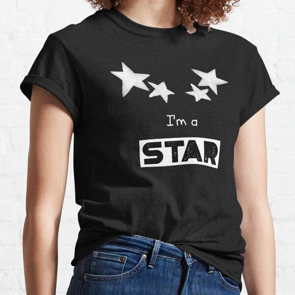 I'm A Star Classic T-Shirt