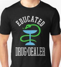Educated Drug Dealer Funny Nurse, Doctor, Pharmacist Design  T-Shirt