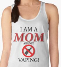I am a MOM against VAPING! Women's Tank Top