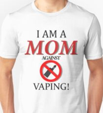 I am a MOM against VAPING! T-Shirt